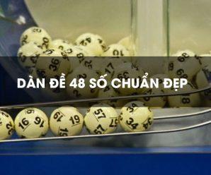 Bật mí dàn đề 48 số nuôi chuẩn quanh năm, trăm trận trăm thắng